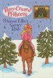 Princess Ellie's Snowy Ride (Pony-Crazed Princess (Prebound))