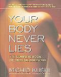 Your Body Never Lies The Complete Book Of Oriental Diagnosis