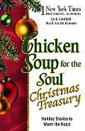 Chicken Soup for the Soul Christmas Treasury Holiday Stories to Warm the Heart