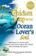 Chicken Soup for the Ocean Lover's Soul Amazing Sea Stories and Wyland Artwork to Open the H...