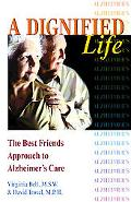 Dignified Life The Best Friends Approach to Alzheimer's Care