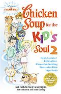 Chicken Soup For The Kid's Soul 2 Read-Aloud or Read-Alone Character-Building Stories for Ki...