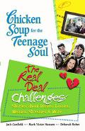 Chicken Soup for the Teenage Soul The Real Deal Challenges, Stories About Disses, Losses, Me...