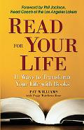Read for Your Life 11 Ways to Transform Your Life Through Books