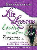 Chicken Soup for the Soul:Life Lessons for Loving the Way You Live 7 Essential Ingredients f...