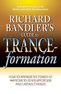 Richard Bandlers Guide to Trance-formations