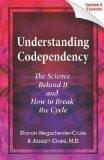 Understanding Codependency, Updated and Expanded: The Science Behind It and How to Break the...