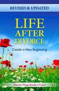 Life after Divorce : Create a New Beginning