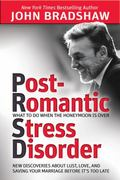 Post-Romantic Stress Disorder : What to Do When the Honeymoon Is Over