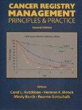 Cancer Registry Management: Principles & Practice