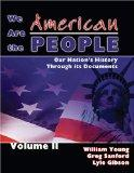 We Are the American People: Our Nation's History Through Its Documents, Volume 2
