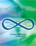 Educational Psychology of the Self An Interactive Workbook