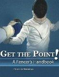 Get the Point! a Fencer's Handbook