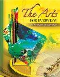 Arts in Every Day: A Practical Introduction