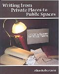 Writing from Private Places to Public Spaces