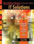 Architecting It Solutions: A Consulting Approach to Systems Analysis and Design