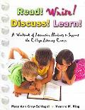 READ! WRITE! DISCUSS! LEARN! A WORKBOOK OF INTERACTIVE HANDOUTS TO SUPPORT THE COLLEGE LITER...