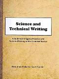 Science and Technical Writing : A Guide to the Types of Science and Technical Writing with a...
