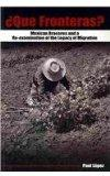 Que Fronteras?: Mexican Braceros and a Re-examination of the Legacy of Migration