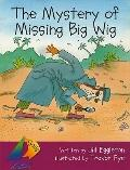 The Mystery of Missing Big Wig (Sails: Grade 3)