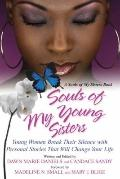 Souls of My Young Sisters: Young Women Break Their Silence with personal Stories That Will C...