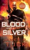 Blood and Silver : A Deacon Chalk Occult Bounty Hunter Novel