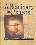 Seminary in Crisis The Inside Story of the Preus Fact Finding Committee