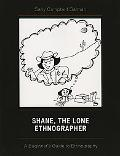 Shane, the Lone Ethnographer