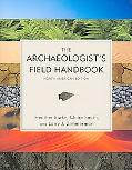 The Archaeologist's Field Handbook: North American Edition
