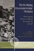 Rethinking Environmental History World-System History and Global Environmental Change