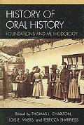 History of Oral History Foundations and Methodology