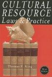 Cultural Resource Laws and Practice (Heritage Resources Management)