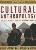 Cultural Anthropology : Tribes, States, and the Global System