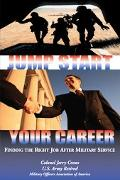 Jump Start Your Career Finding The Right Job After Military Service