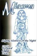Miasma Mighty Mistress of the Night