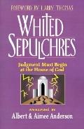 Whited Sepulchres Judgment Must Begin at the House of God