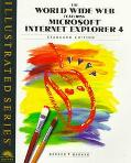 World Wide Web Featuring Microsoft Internet Explorer 4 - Illustrated Standard Edition - Don ...