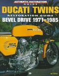 Ducati Twins Restoration Guide: Bevel Drive 1971-1985 (Authentic Restoration Guides)
