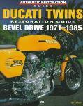 Ducati Twins Restoration Guide: Bevel Drive 1971-1985 (Authentic Restoration Guides)