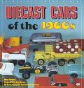 Diecast Cars of the 1960s: Matchbox, Hot Wheels and Other Great Toy Vehicles of the 1960s
