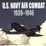 U.S. Navy Air Combat: 1939-1946