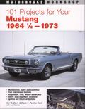 101 Projects for Your Mustang 1964 1/2-1973