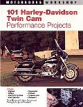 101 Harley-Davidson Twin-Cam Performance Projects