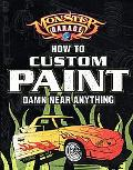 How To Custom Paint Damn Near Anything