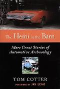 Hemi in the Barn More Great Stories of Automotive Archaeology