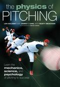 The Physics of Pitching (Paperback + DVD): Learn the Mechanics, Science, and Psychology of P...