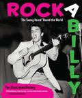 Rockabilly : The Twang Heard 'Round the World - The Illustrated History