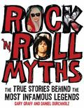Rock 'n' Roll Myths : The True Stories Behind the Most Infamous Legends