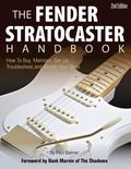 Fender Stratocaster Handbook, 2nd Edition : How to Buy, Maintain, Set up, Troubleshoot, and ...