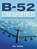 B-52 Stratofortress : The Story of the BUFF from Drawing Board to the Skies over Afghanistan